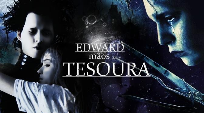 Edward Mãos de Tesoura – Critica: E se você encontrasse o Misterioso amor de sua Vida?