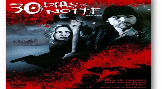 30 Dias de Noite – Critica do Filme: Um Assustador filme de Terror com Vampiros!
