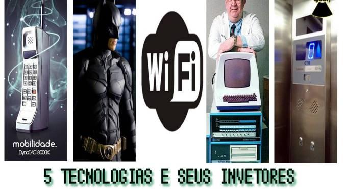 5 Tecnologias e seus Inventores que Mudaram o Mundo!