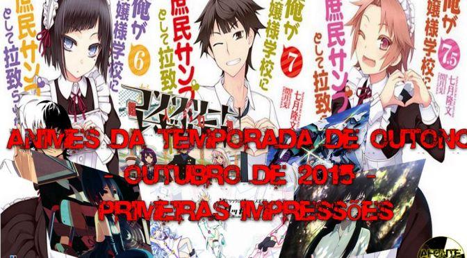 Animes da Temporada de Outono – Outubro de 2015 – Primeiras Impressões