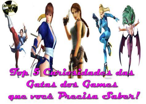 Top 5 Curiosidades das Gatas dos Games