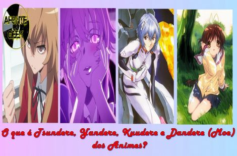 O que é Tsundere, Yandere, Kuudere e Dandere (Moe) dos Animes