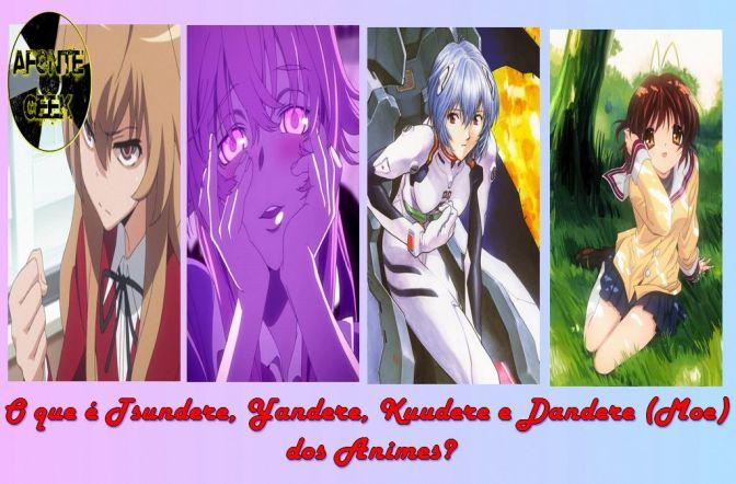 O que é Tsundere, Yandere, Kuudere e Dandere (Moe) dos Animes?