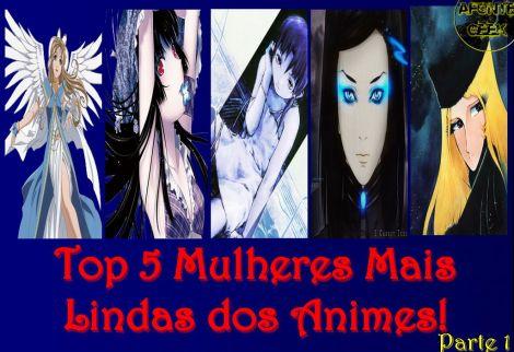 Top 5 Mulheres Mais Lindas dos Animes Parte 1