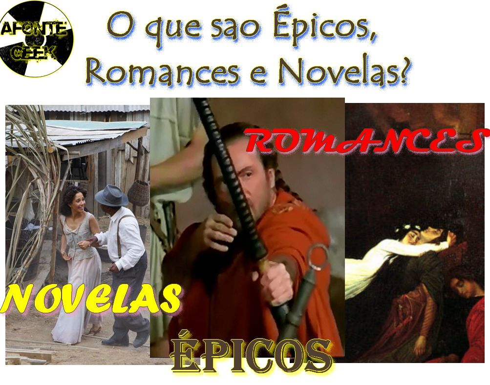 O que sao epicos Romances e Novelas