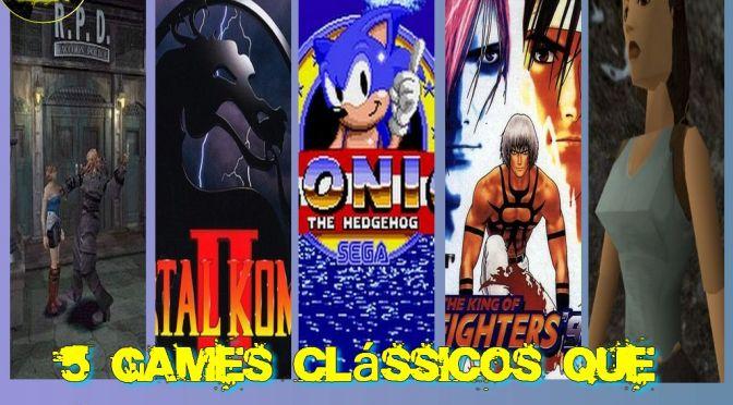 5 Games Clássicos que Todo Mundo Jogou menos Eu!