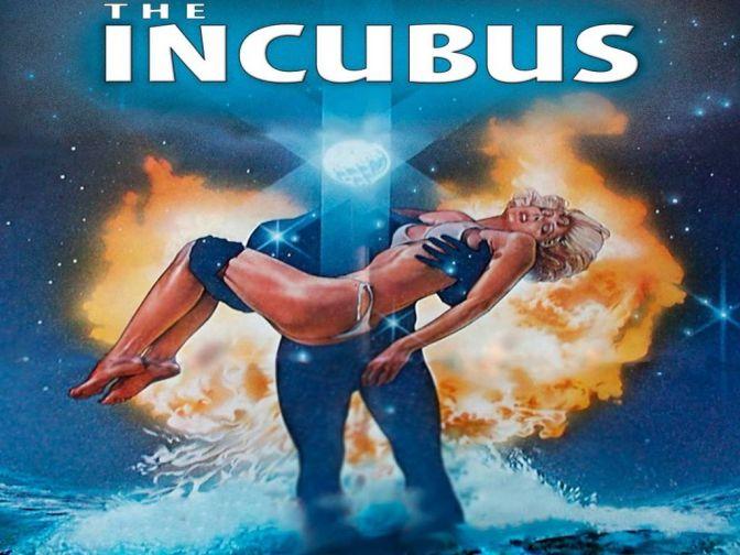 Incubus – Critica: Um filme que causa vergonha ao tinhoso!