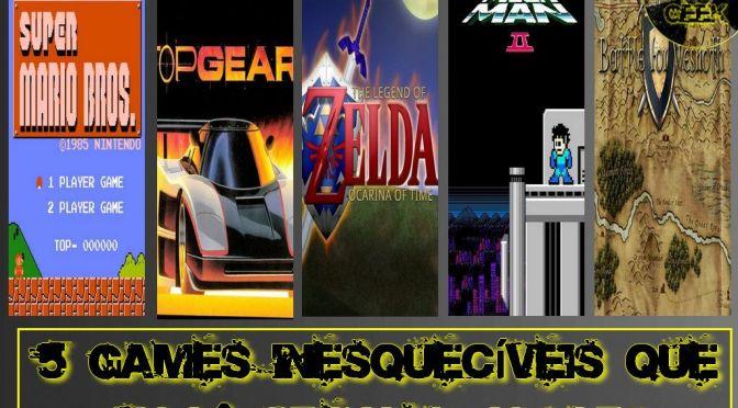 5 Games Inesquecíveis que Você Também Precisa Jogar