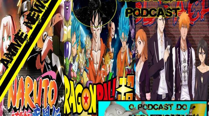 AnimeNews (2) Podcast AnimaNerd:  Final de Bleach, Final de Naruto e Dragon Ball Super com o Misterioso Goku Black