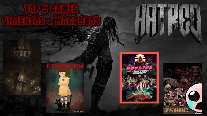 Top 5 Games Violentos e Macabros que você Precisa Conhecer!