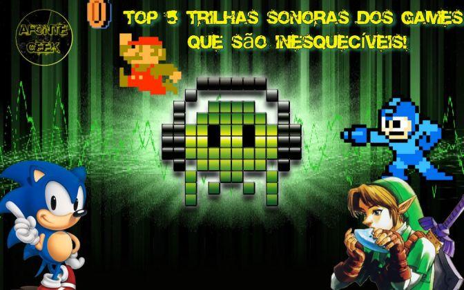 Top 5 Trilhas Sonoras dos Games que são Inesquecíveis!