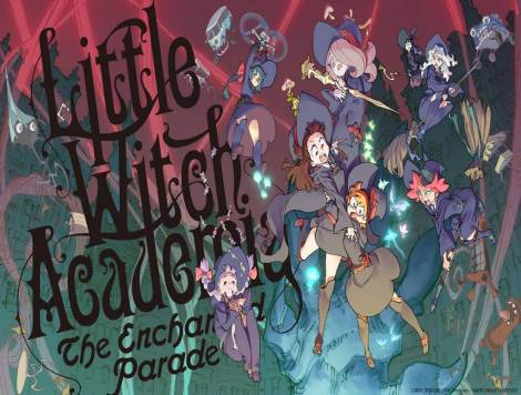 little-witch-academia-enchanted-parade