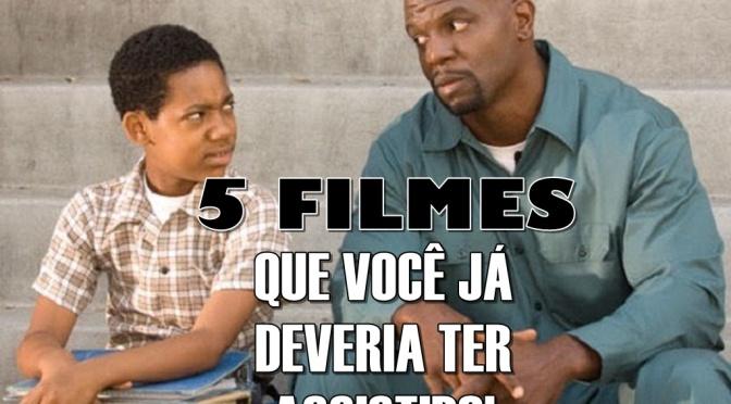 Filmes Que Você Já Deveria Ter Assistido! (Parte 3)