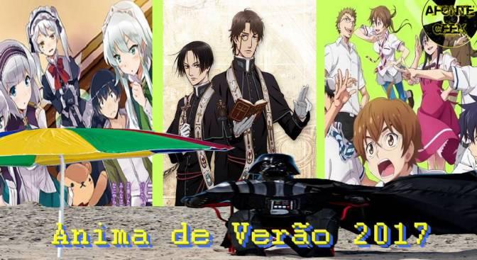 Anima de Verão em Vídeo: Comentando Animes da Temporada de Verão (2017)