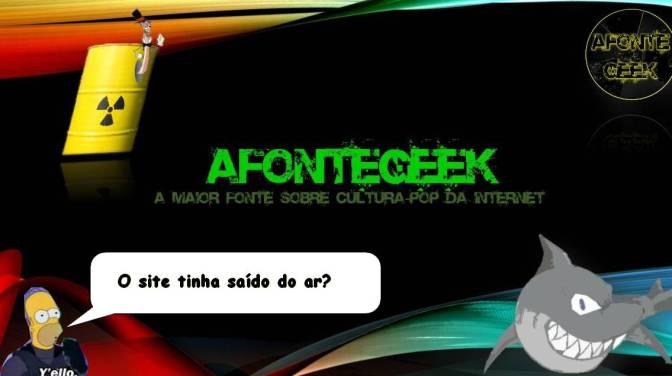 O Afontegeek ainda está no ar?