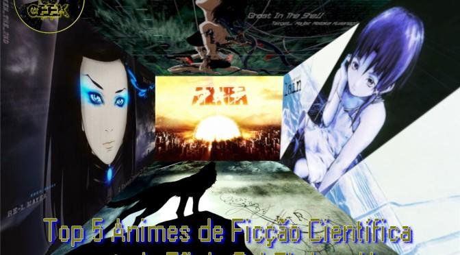 Top 5 Animes de Ficção Científica que todo Fã de Sci Fi deve Ver