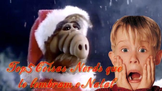 Top 5 Coisas Nerds que te lembram o Natal
