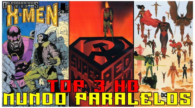 Top 3 HQ Mundos Paralelos (EscudeirosTv Youtube)